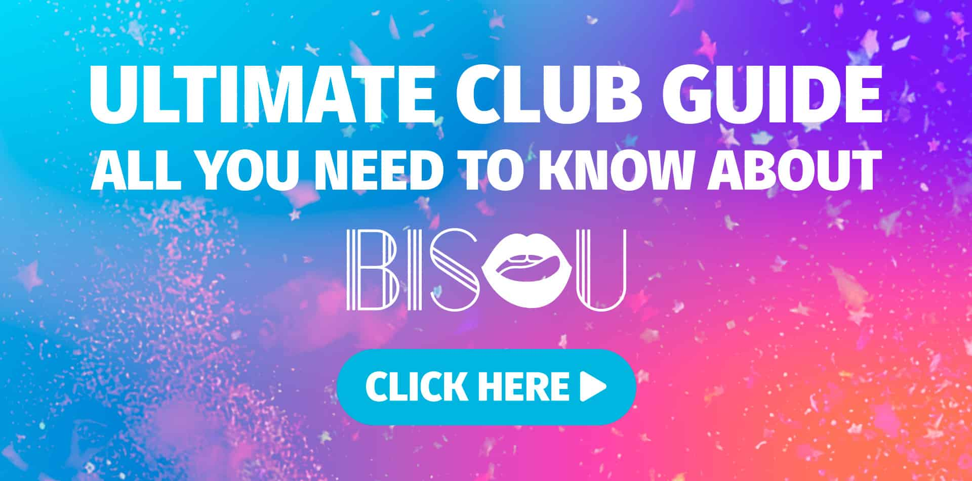 Ultimate Club Guide - Bisou Madrid
