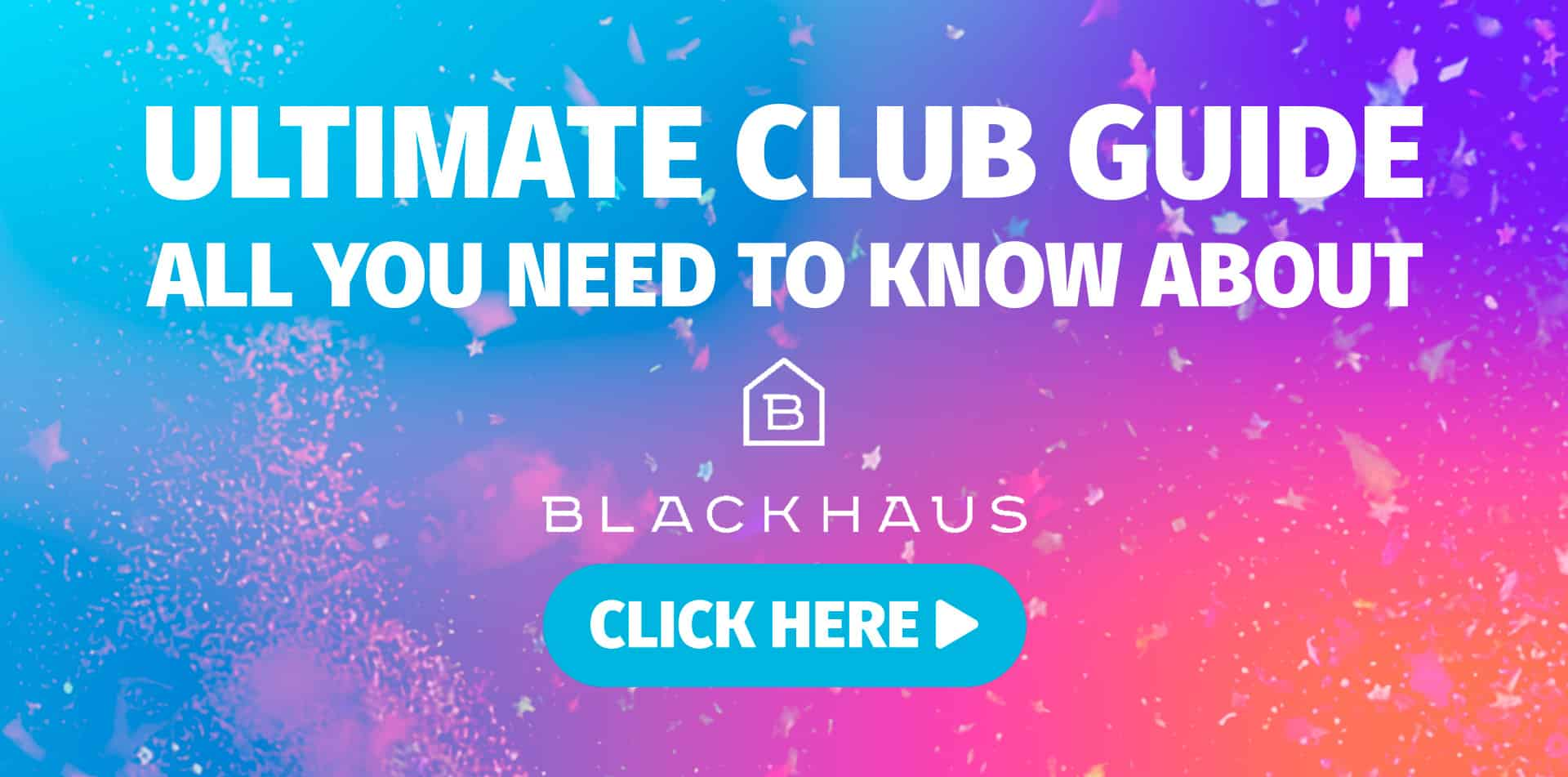 Ultimate Club Guide - Blackhaus