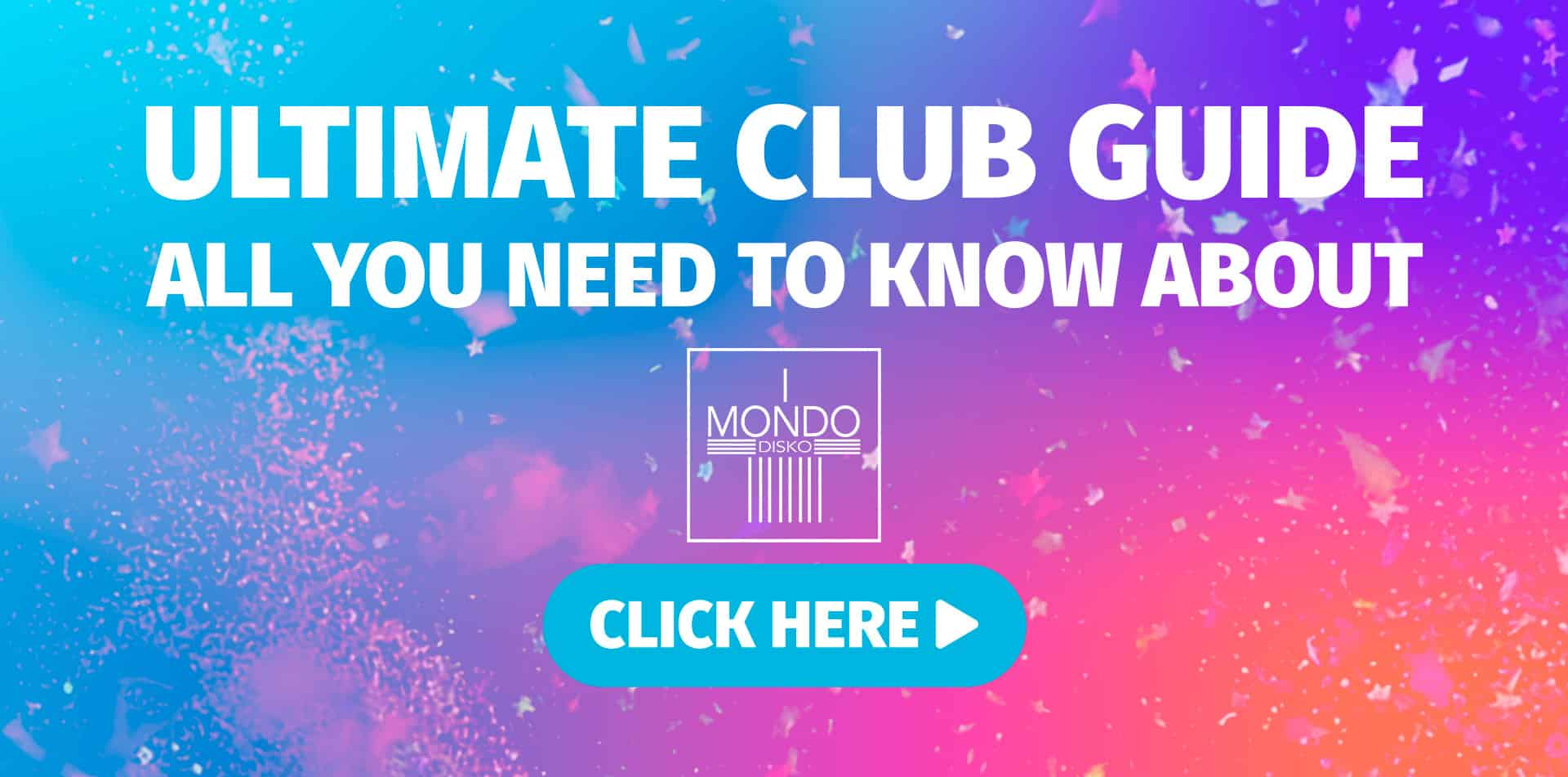 Ultimate Club Guide - Mondo Disko